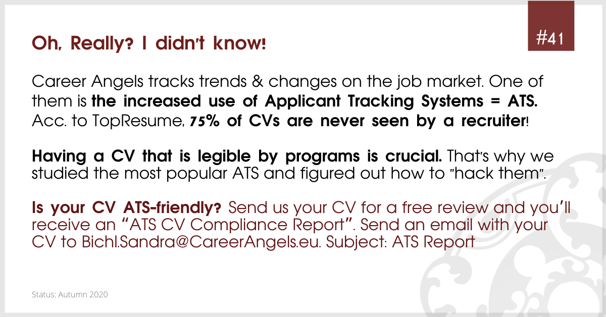 Career Angels tracks changes on the job market. One of them is increased use of ATS. According to TopResume, 75% of CVs are never seen by a recruiter.