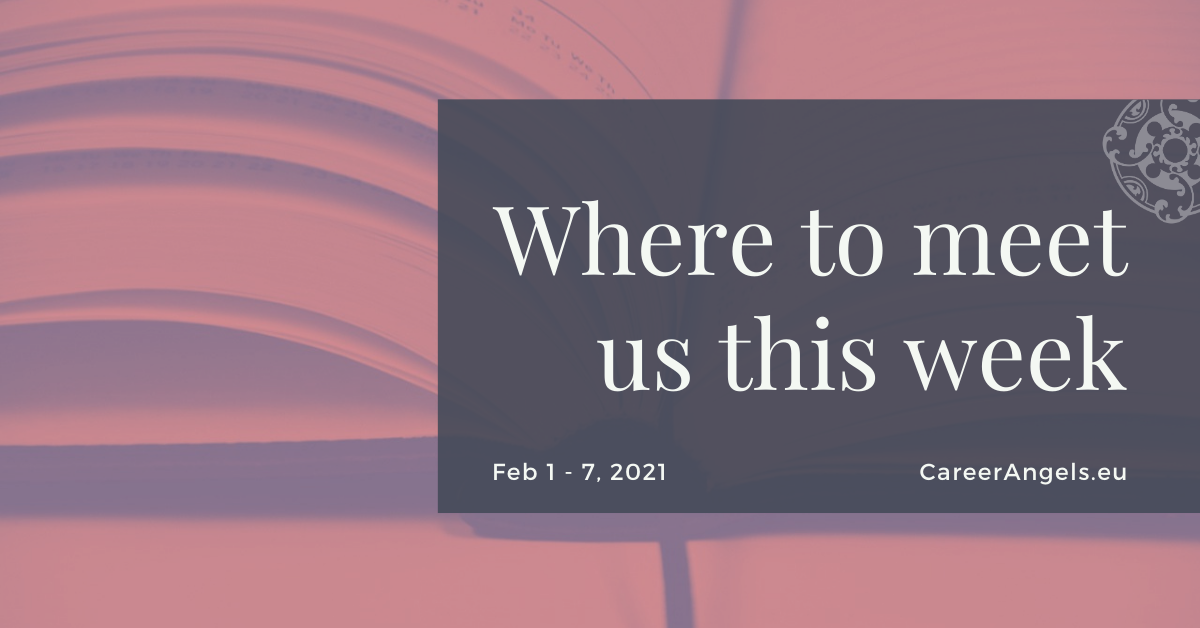 Where will you meet of Career Angels? February 1 - 7, 2021