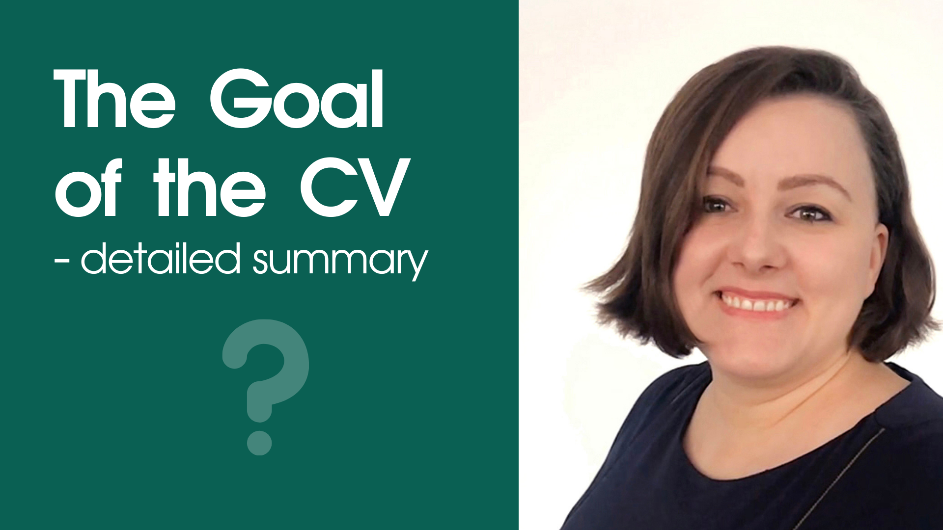 The Goal of the CV – detailed summary video