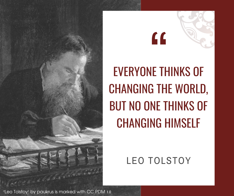 """Inspirational quotes by Career Angels: """"Everyone thinks of changing the world, but no one thinks of changing himself"""" Leo Tolstoy"""