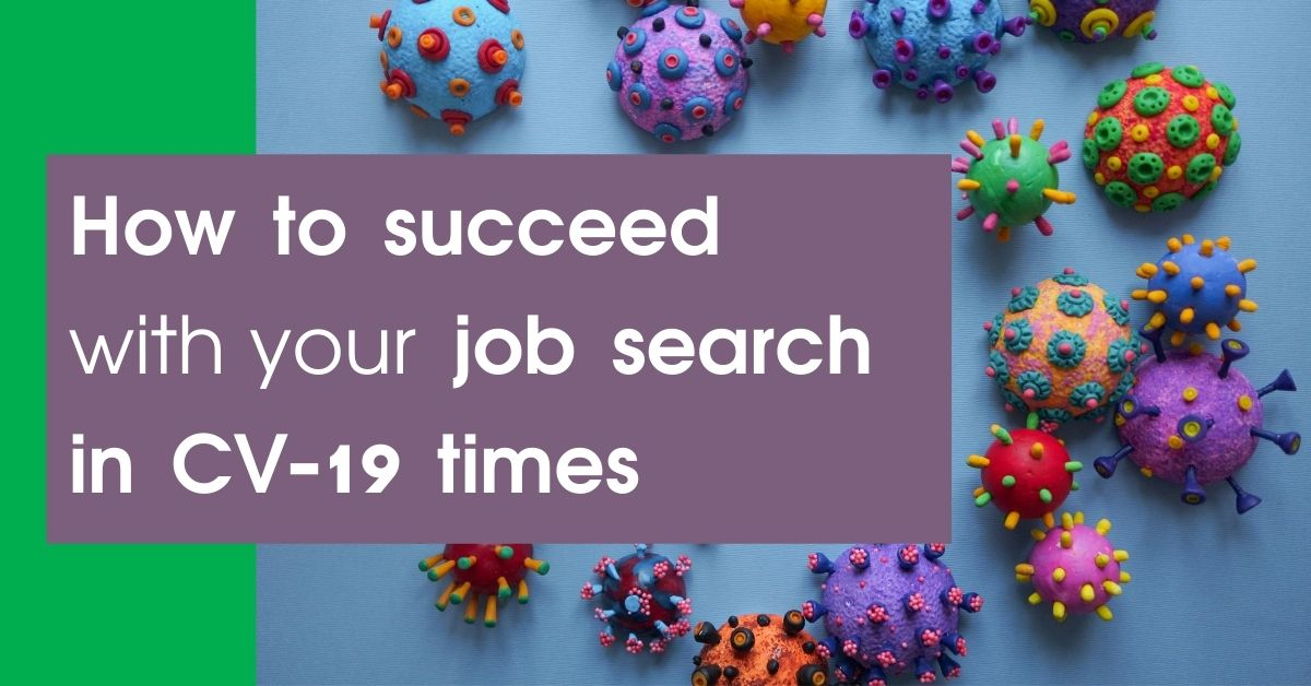Job search in CV-19 times – and how to succeed