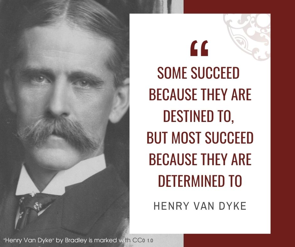 """Inspirational quotes by Career Angels: """"Some succeed because they are destined to, but most succeed because they are determined to"""" Henry Van Dyke"""