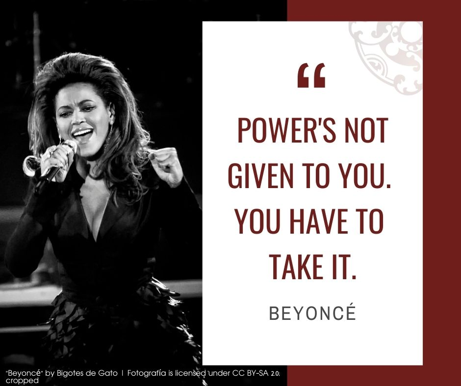 """Inspirational quotes by Career Angels: """"Power's not given to you. You have to take it"""" Beyoncé"""