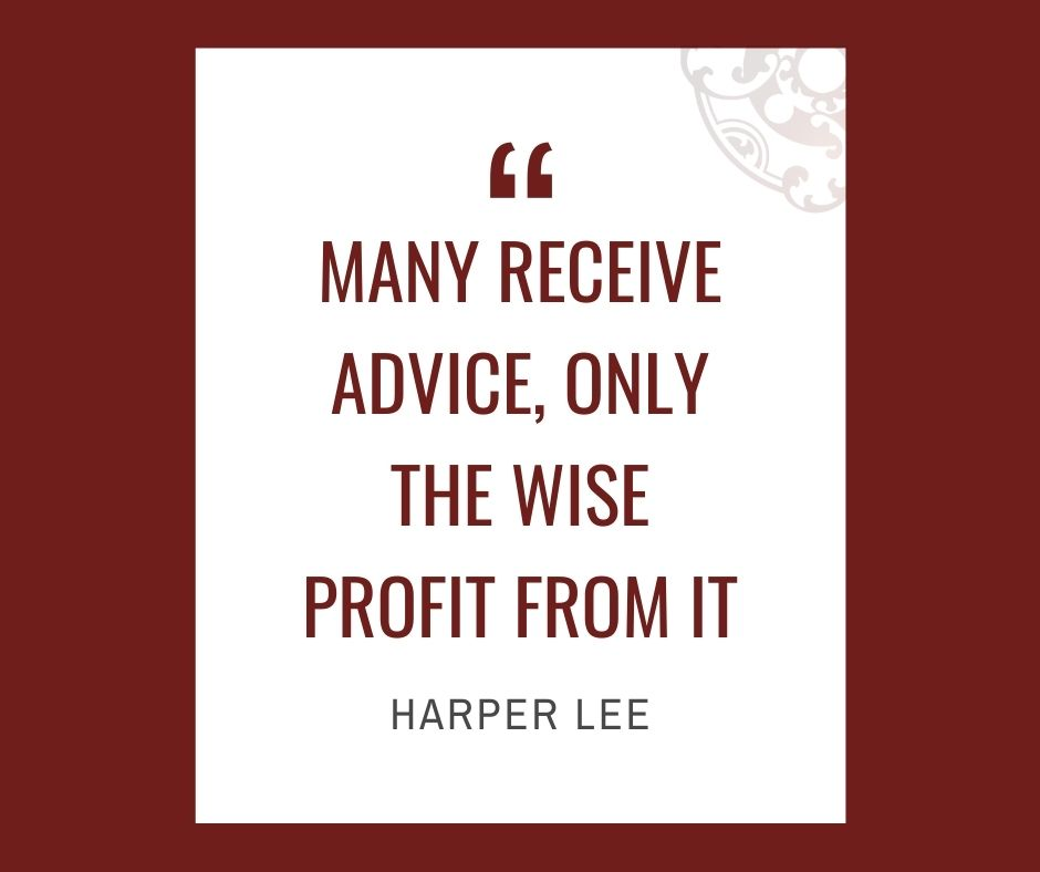 """Inspirational quotes by Career Angels: """"Many receive advice, only the wise profit from it"""" Harper Lee"""