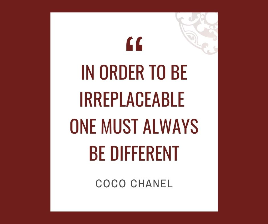 """Inspirational quotes by Career Angels: """"In order to be irreplaceable one must always be different"""" Coco Chanel"""