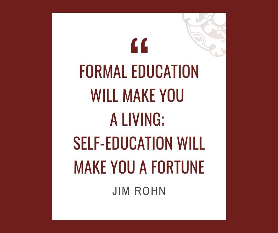 """Inspirational quotes by Career Angels: """"Formal education will make you a living; self-education will make you a fortune"""" Jim Rohn"""