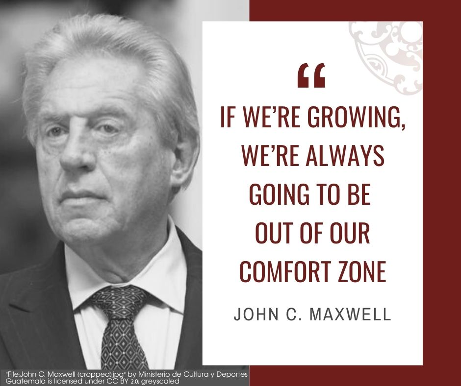 """Inspirational quotes by Career Angels: """"If we're growing, we're always going to be out of our comfort zone"""" John C. Maxwell"""