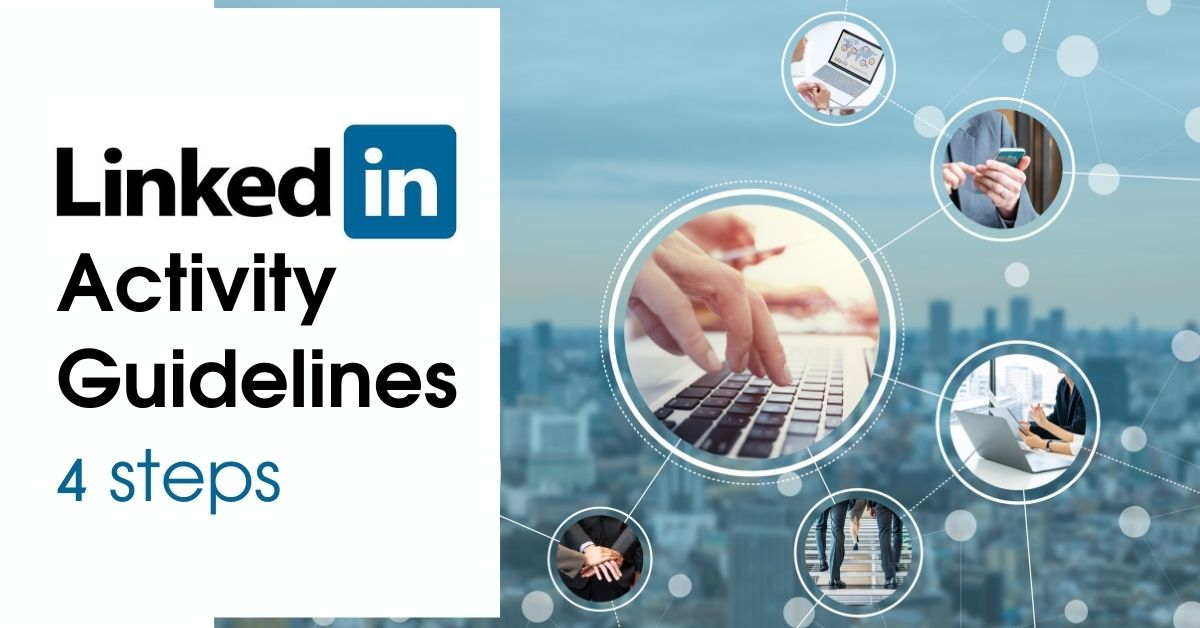 LinkedIn Activity Guidelines: 4 steps by Career Angels