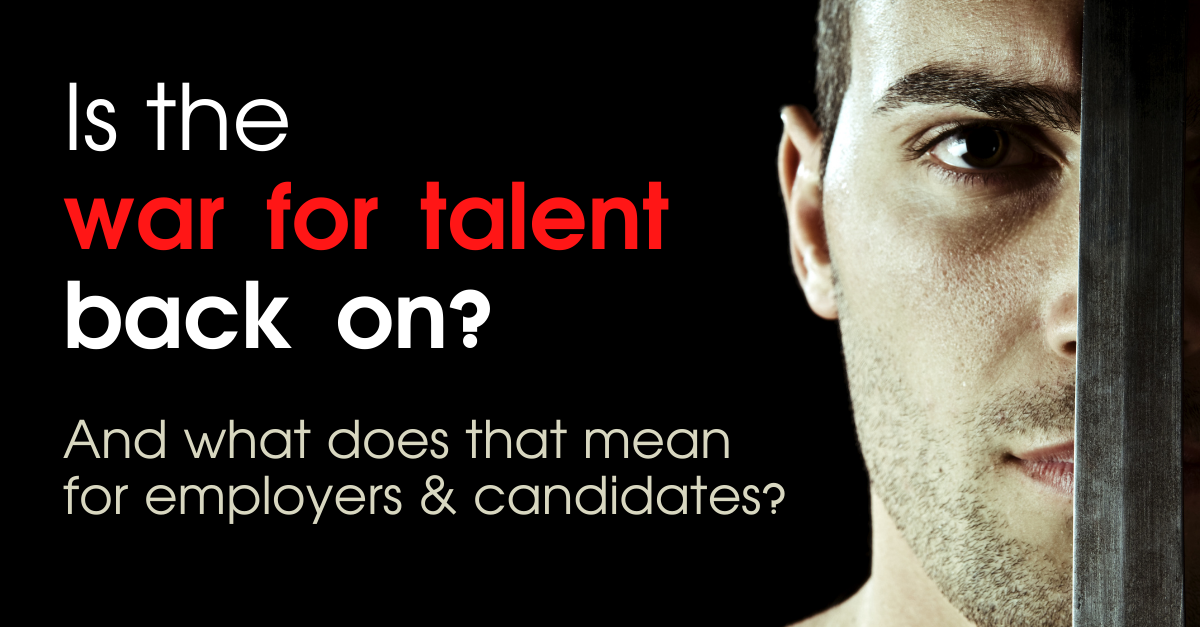 Is the war for talent back on?