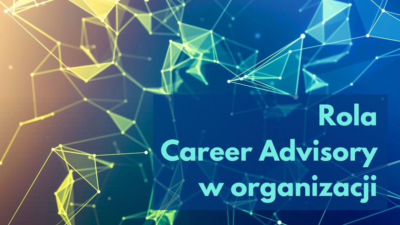 Rola Career Advisory w organizacji