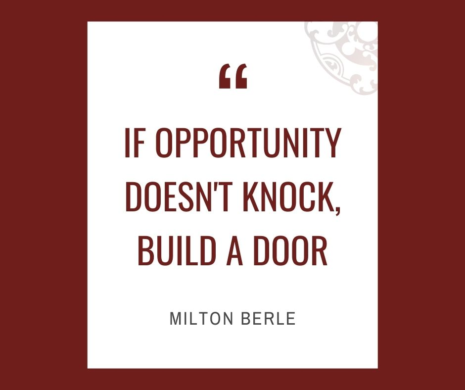"""Inspirational quotes by Career Angels: """"If opportunity doesn't knock, build a door"""" Milton Berle"""