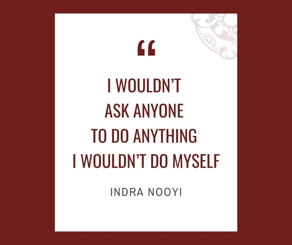 """Inspirational quotes by Career Angels: """"I wouldn't ask anyone to do anything I wouldn't do myself"""" Indra Nooyi"""